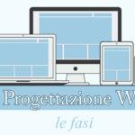 Progettazione web: le fasi principali per la realizzazione di un sito internet