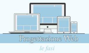Le fasi della progettazione di un sito internet