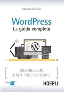Lettura consigliata: WordPress la guida completa di Bonaventura di Bello