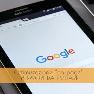"""Ottimizzazione SEO """"in pagina"""": 8 errori gravi che possono pregiudicare la visibilità dei tuoi contenuti"""