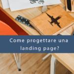 Come progettare una Landing Page: consigli e strumenti