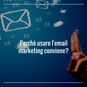 perchè usare l'email marketing?