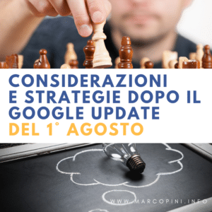 Considerazioni sul Google Update del primo di agosto: fare marketing fa bene alla SEO