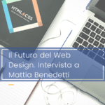 quale futuro per il web design ne parliamo con Mattia Benedetti Web Agency Koris