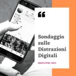 sondaggio distrazioni digitali