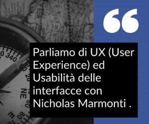 Parliamo di usabilità e progettazione: qualche domanda a Nicholas Marmonti (ux designer e sviluppatore front-end)